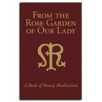 From the Rose Garden of Our Lady