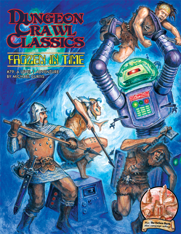 Dungeon Crawl Classics RPG: Frozen in Time (#79)