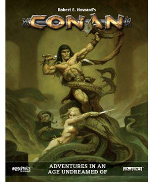 Conan RPG: Core Book - Adventures In An Age Undreamed Of