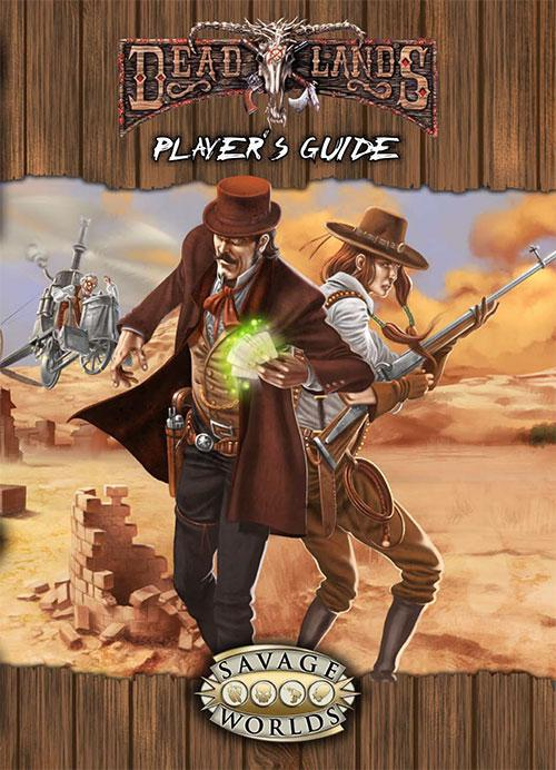 Savage Worlds: Deadlands - Player's Guide - Explorer's Edition