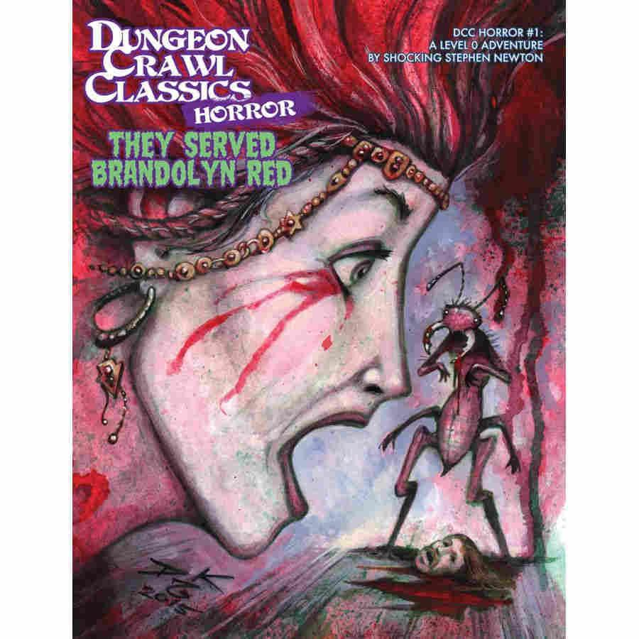Dungeon Crawl Classics RPG: They Served Brandolyn Red (Horror #1)