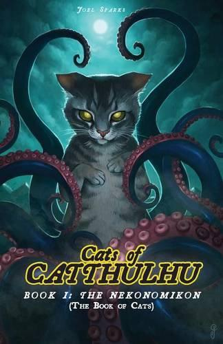Cats of Catthulu Book I: The Nekonomikon
