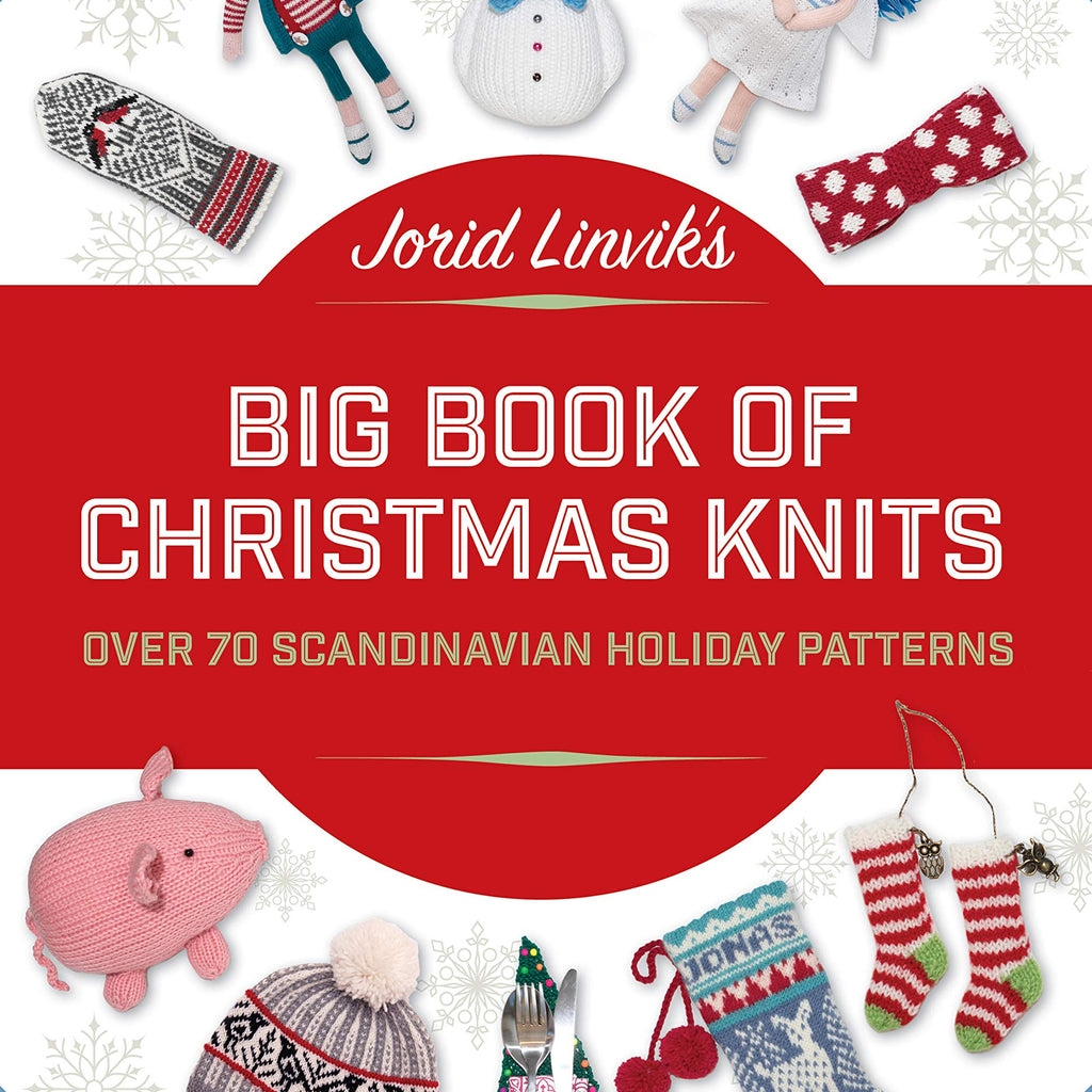 Jorid Linvik's Big Book of Christmas Knits: Over 70 Scandinavian Holiday Patterns