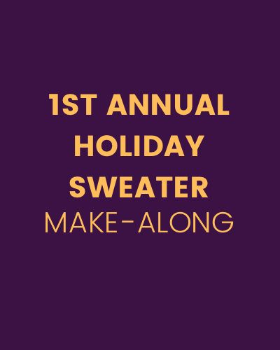 1st Annual Holiday Sweater Make-Along