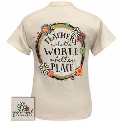 Apparel Girlie Girl Teachers Make The World Short Sleeve Natural Tee Shirt - Shop The DocksGirlie Girl Originals Apparel