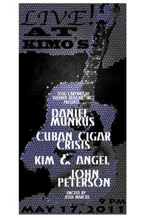 Poster 0000100 - Daniel Munkus, Cuban Cigar Crisis, and John Peterson - Live! At Kimo's - 2011.05.07 (Poster)
