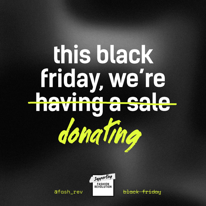 BLACK FRIDAY: WHAT WE'RE DOING AND WHY