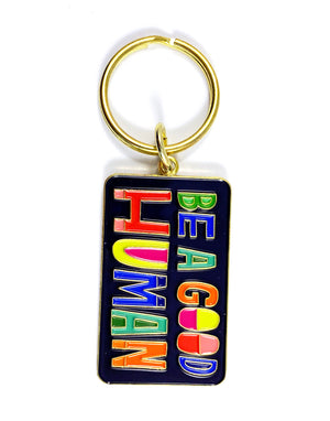 Be A Good Human Keychain