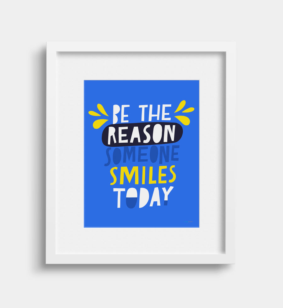Be The Reason Art Print