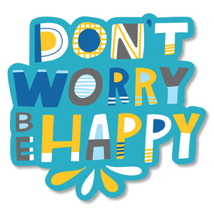 Don't Worry Be Happy Diecut Sticker