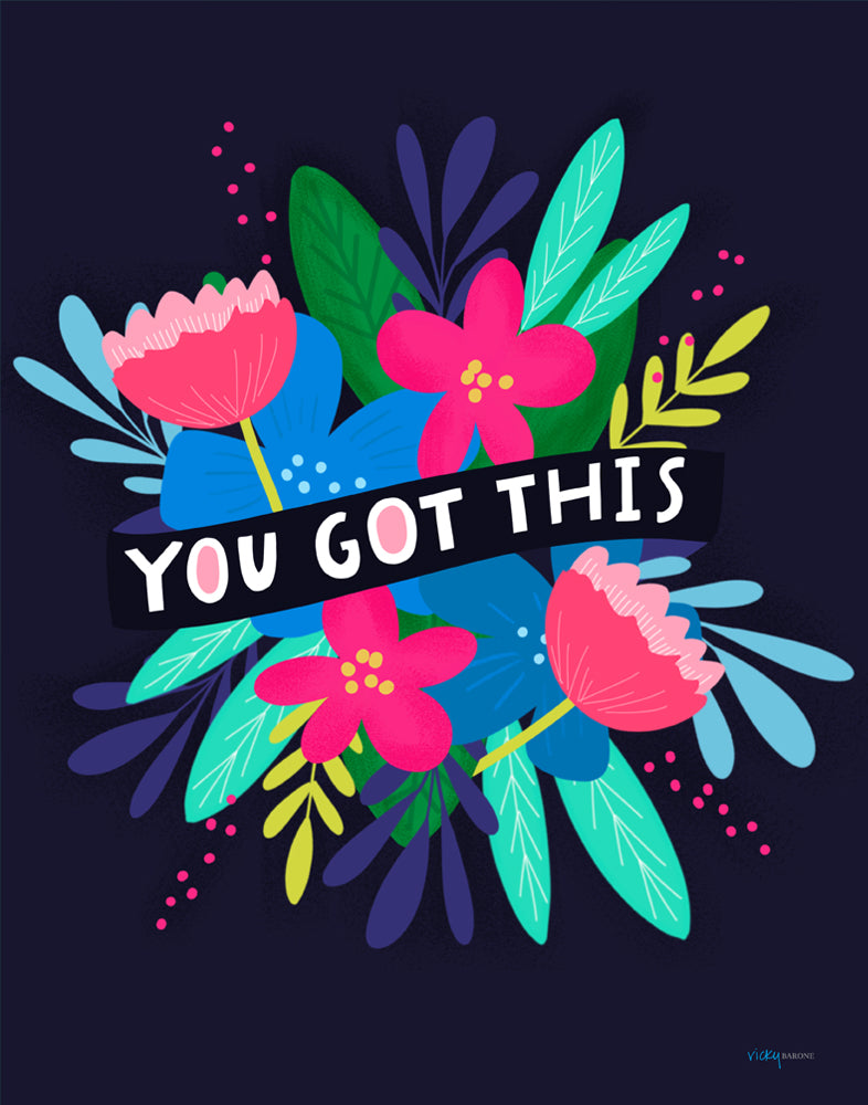 You Got This Flowers Art Print