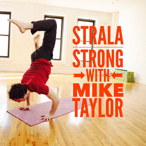 NEW! Strala STRONG 1-Hour Class with Mike : January 2016