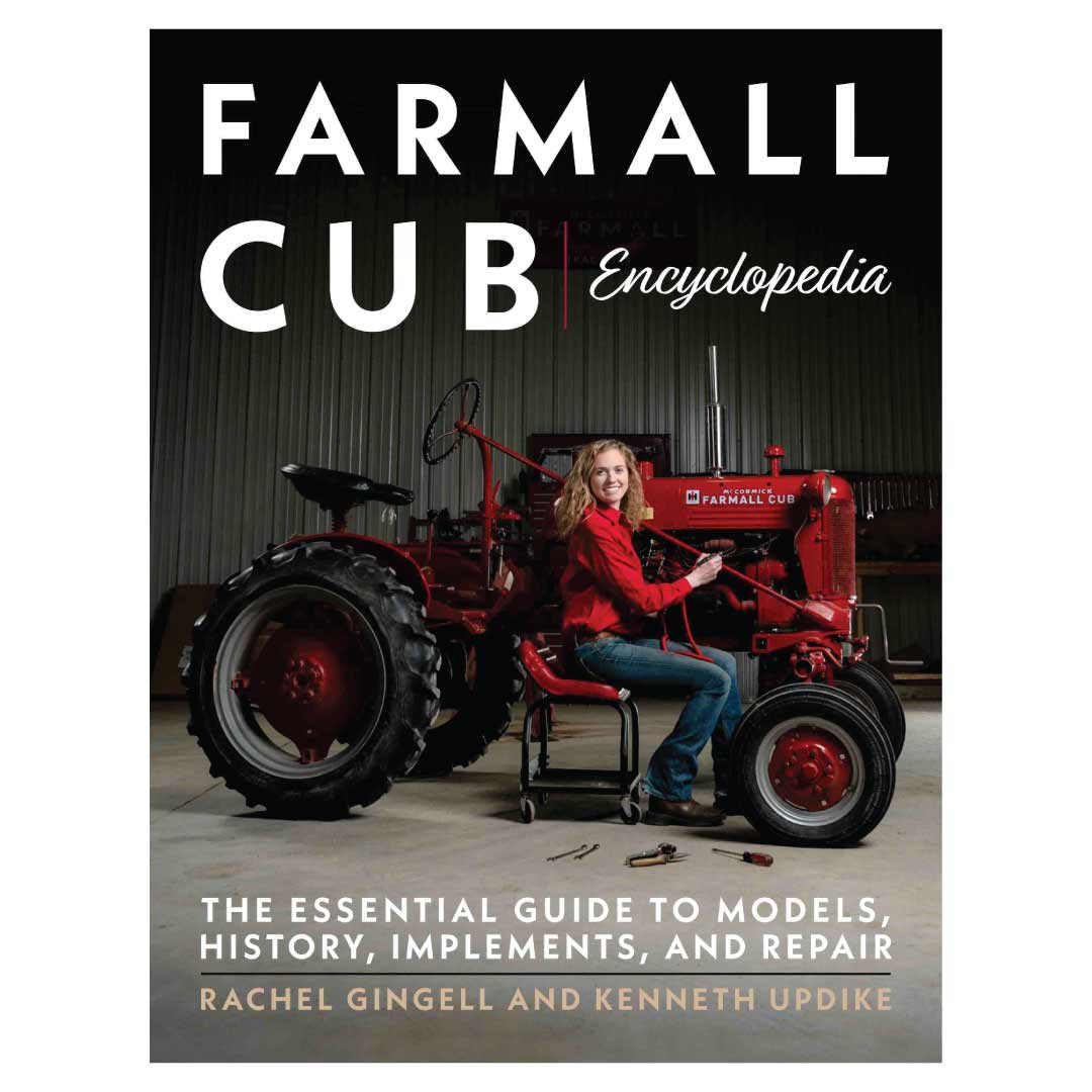 THE FARMALL CUB ENCYCLOPEDIA, THE ESSENTIAL GUIDE TO MODELS