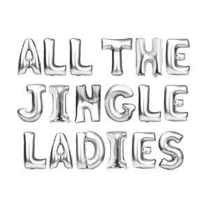 "Silver Balloon Set: ""All the Jingle Ladies"""