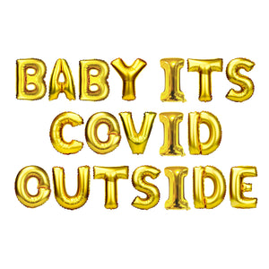 "Gold Balloon Set: ""Baby Its COVID Outside"""