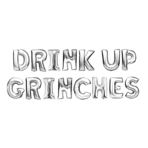 "Silver Balloon Set: ""Drink Up Grinches"""
