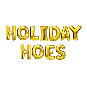 "Gold Balloon Set: ""Holiday Hoes"""
