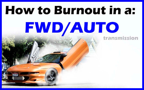 How to Burnout in a Front Wheel Drive FWD Automatic Transmission Vehicle