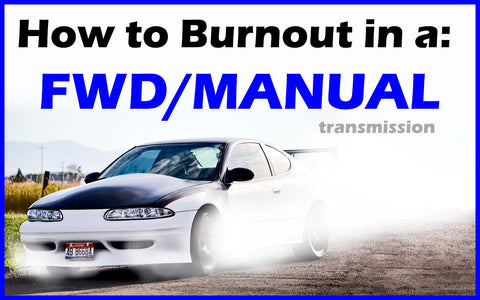 HOW TO DO A BURNOUT in a Front Wheel Drive FWD Manual