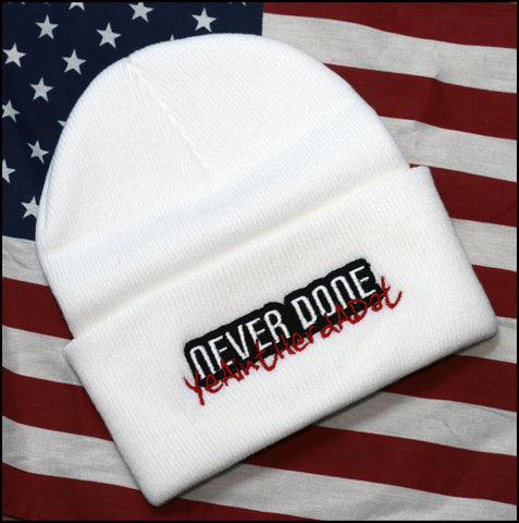 White Never Done Beanie