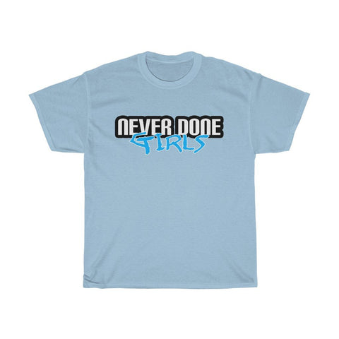Never Done Girls Heavyweight T-Shirt