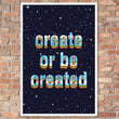 Create or be Created