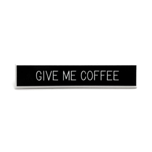 Give Me Coffee Pin