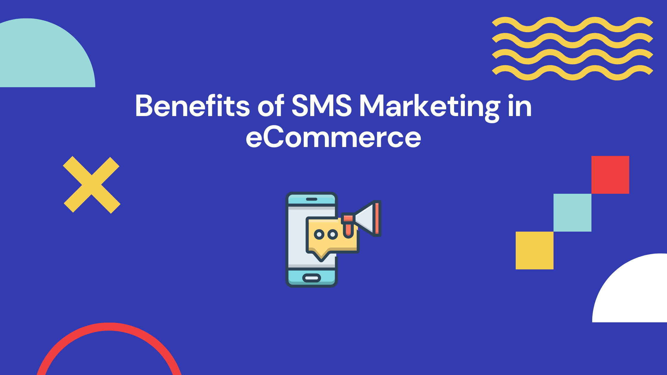 Benefits of SMS Marketing in eCommerce