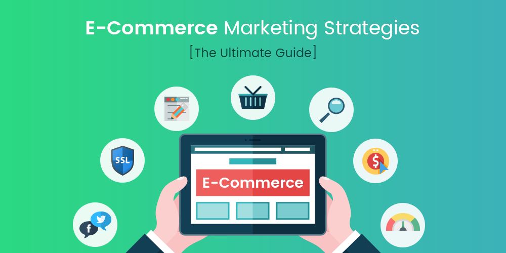 27 Actionable ECommerce Marketing Strategies [The Ultimate Guide]