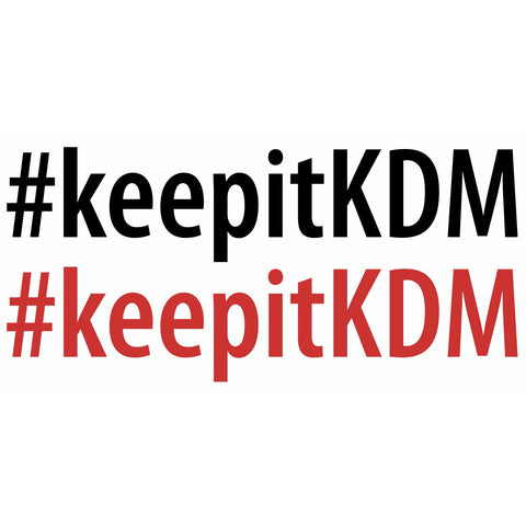 #keepitKDM Sticker