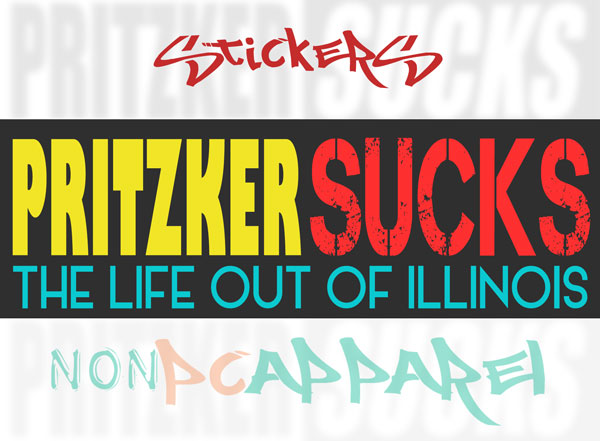 Pritzker Sucks Life Sticker