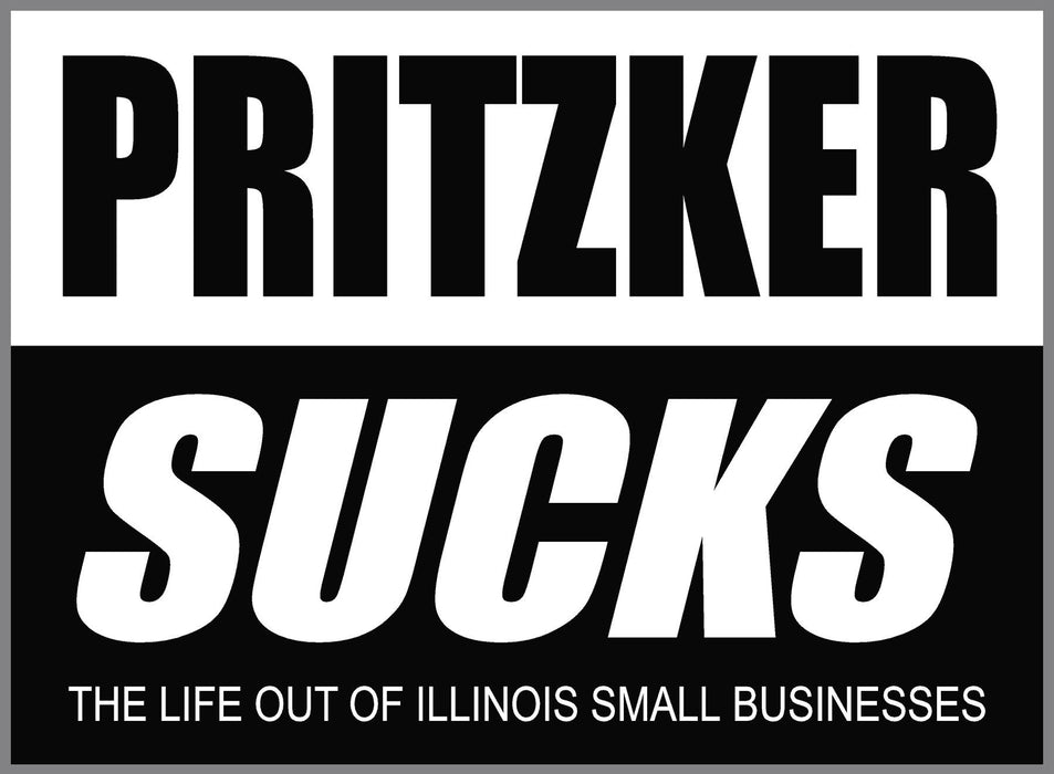 Pritzker Sucks Yard Sign