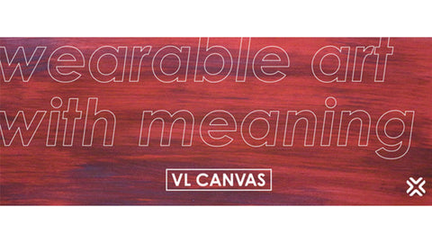 VL Canvas Wearable Art With Meaning