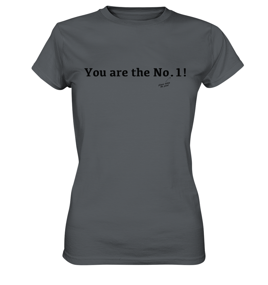 You are the No. 1! - Ladies Premium Shirt