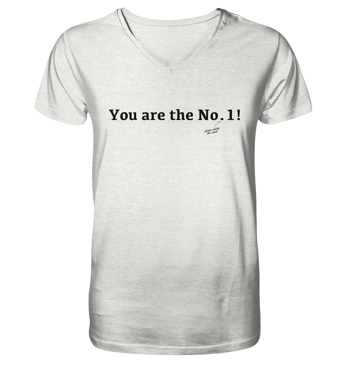 You are the No. 1! - Mens Organic V-Neck Shirt
