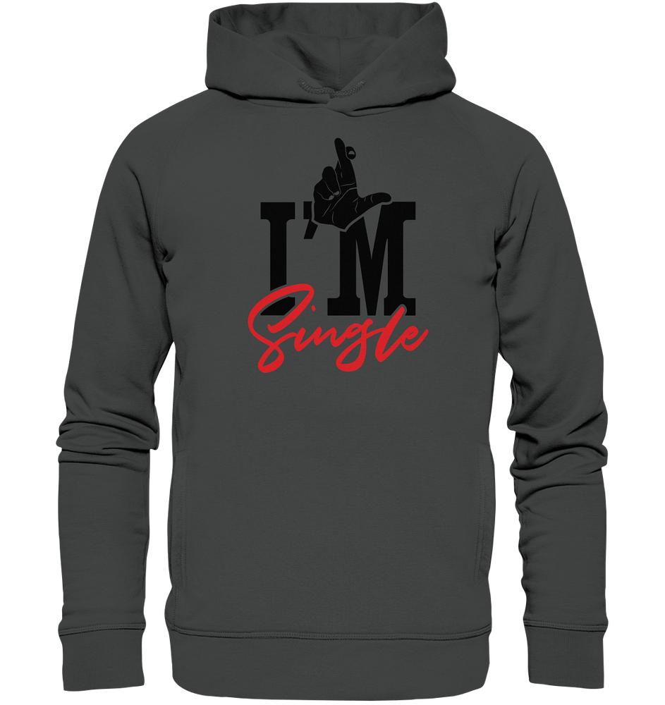 I´m single - Organic Fashion Hoodie
