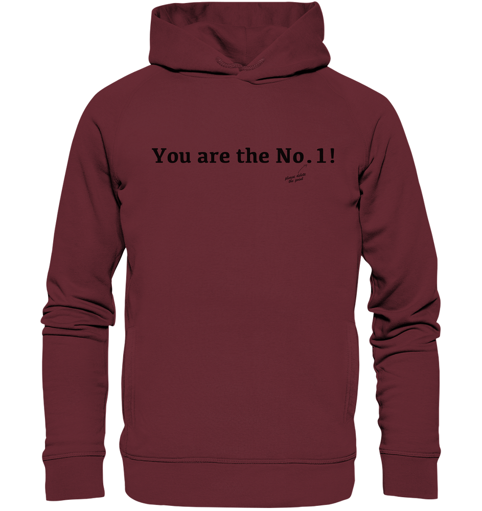 You are the No. 1! - Organic Fashion Hoodie