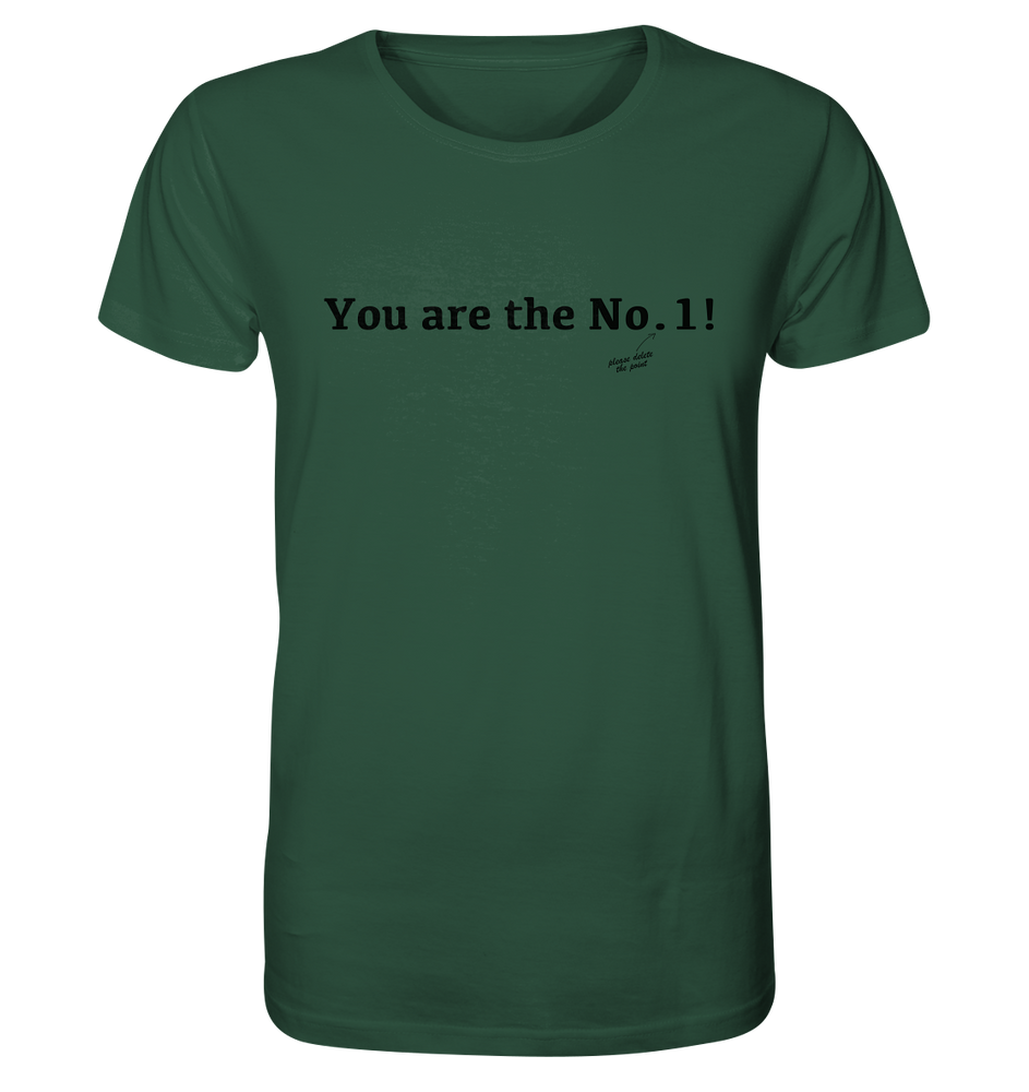 You are the No. 1! - Organic Shirt