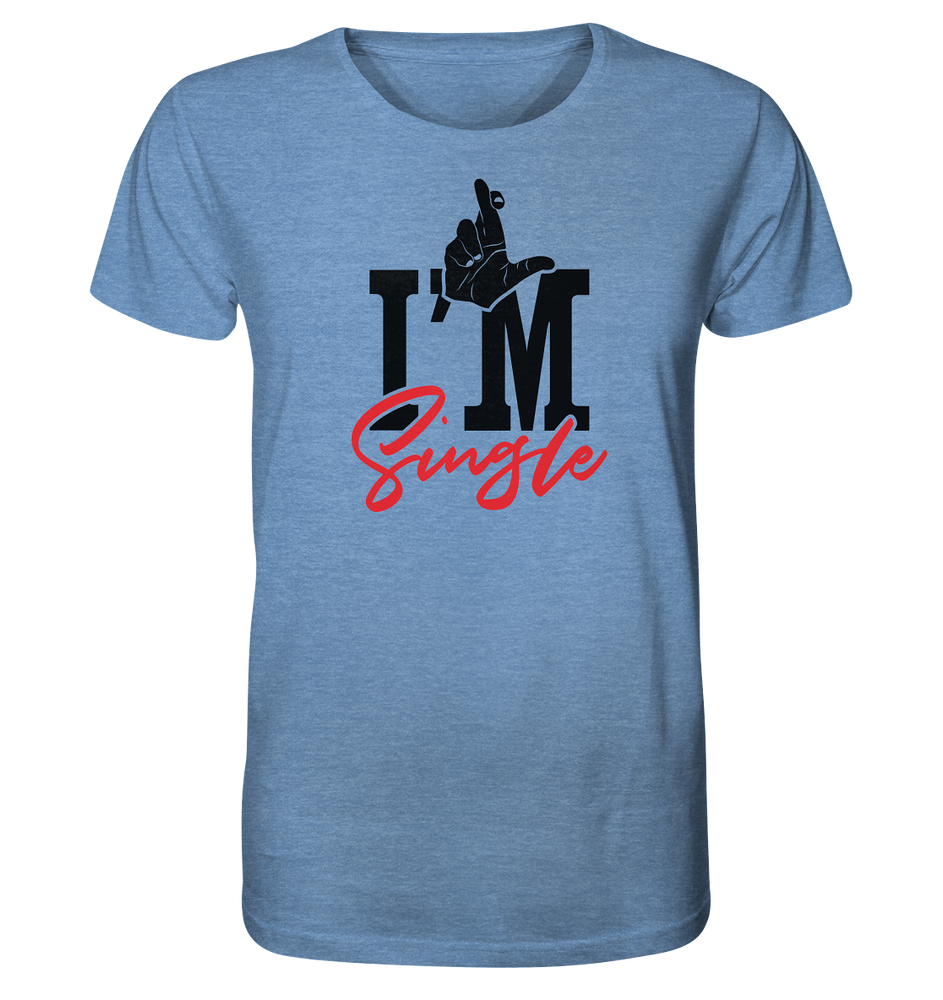 I´m single - Organic Shirt (meliert)