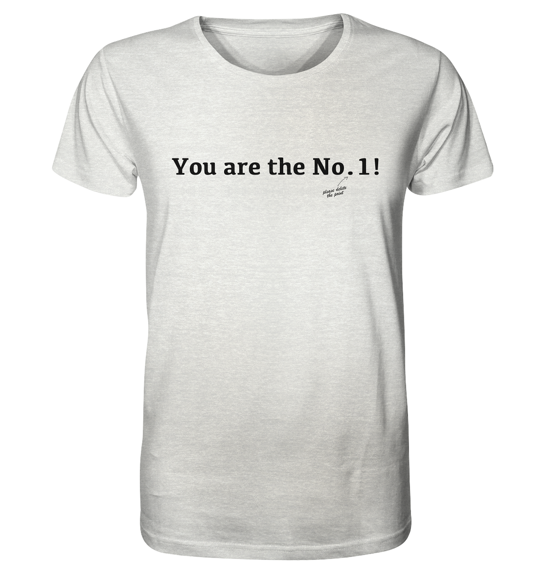 You are the No. 1! - Organic Shirt (meliert)
