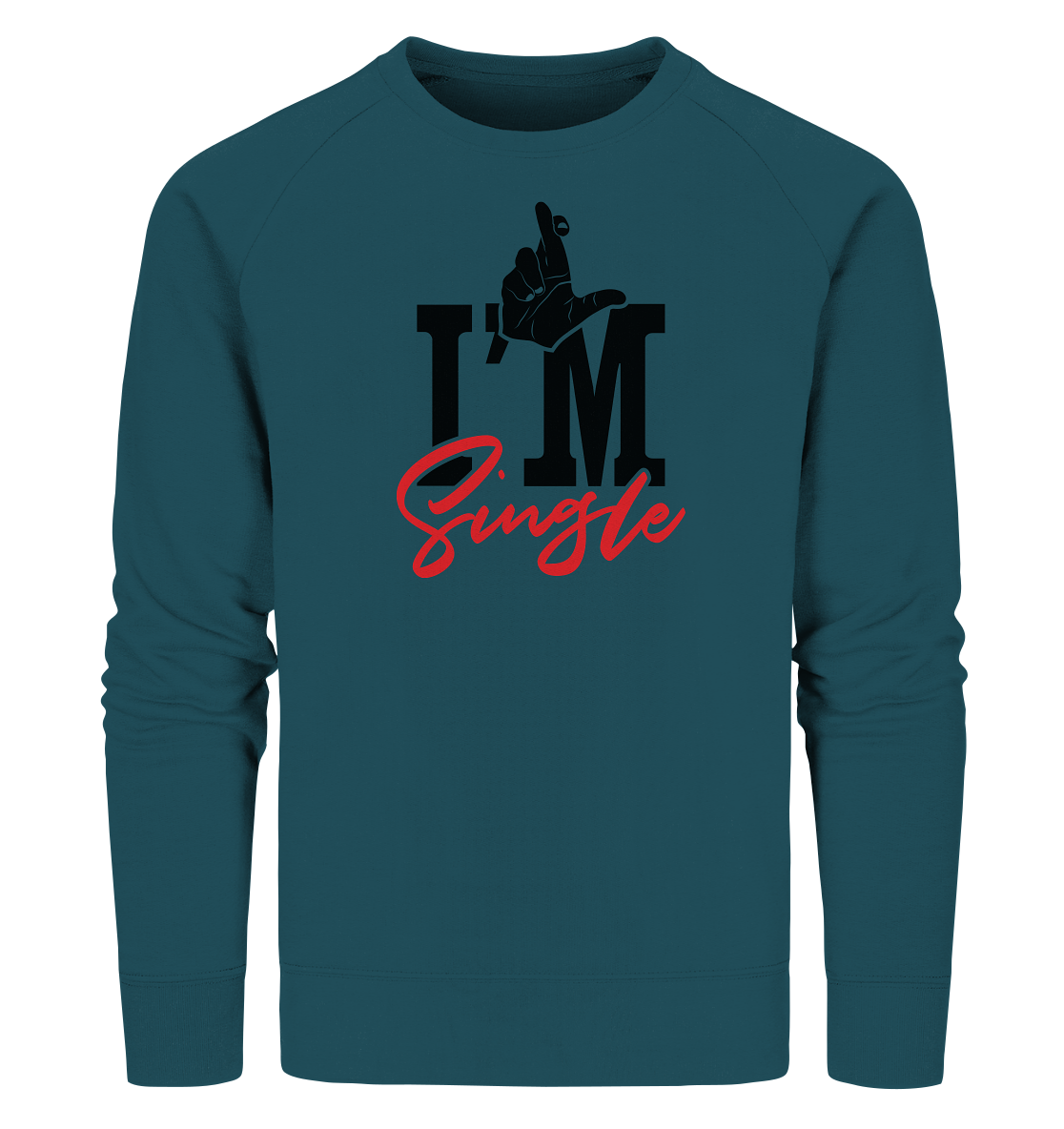 I´m single - Organic Sweatshirt
