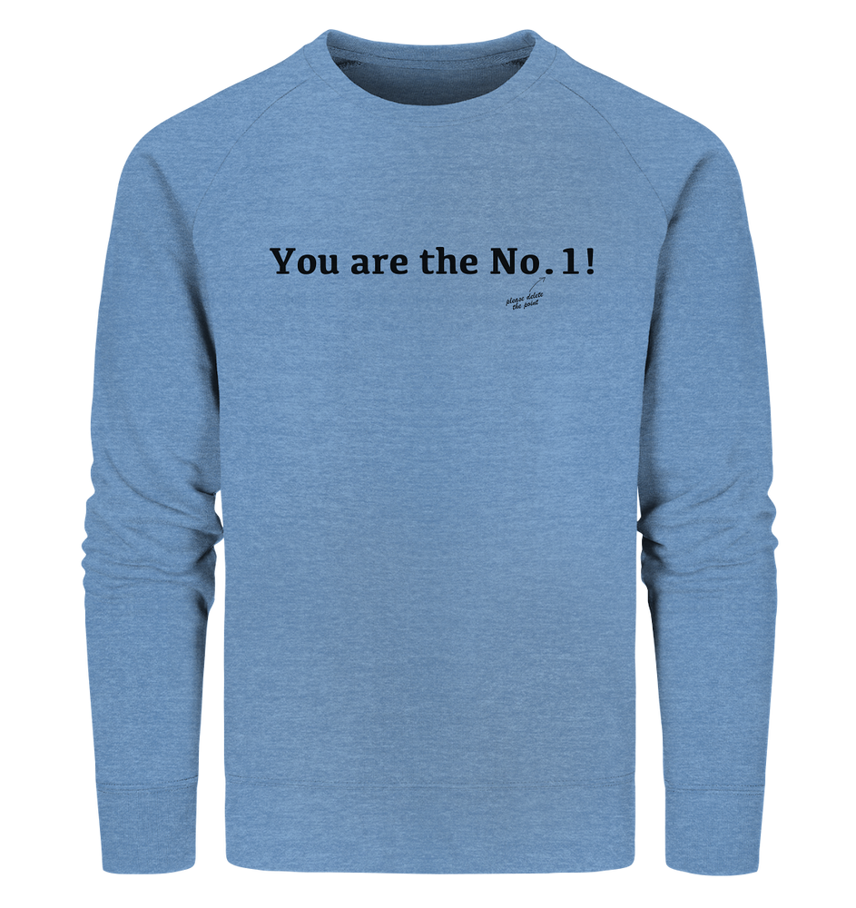 You are the No. 1! - Organic Sweatshirt