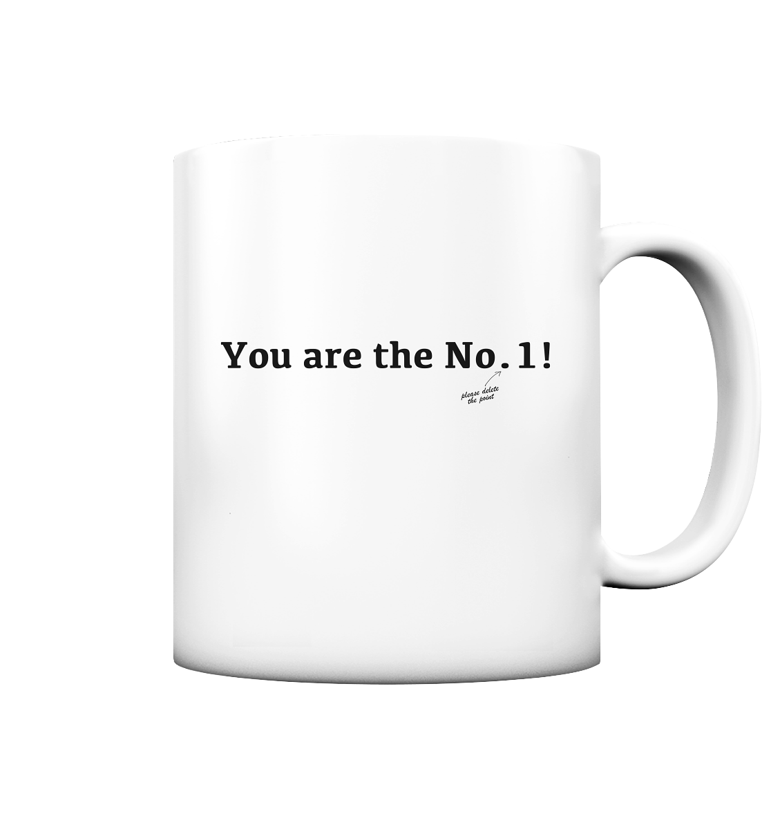 You are the No.1 - Tasse matt