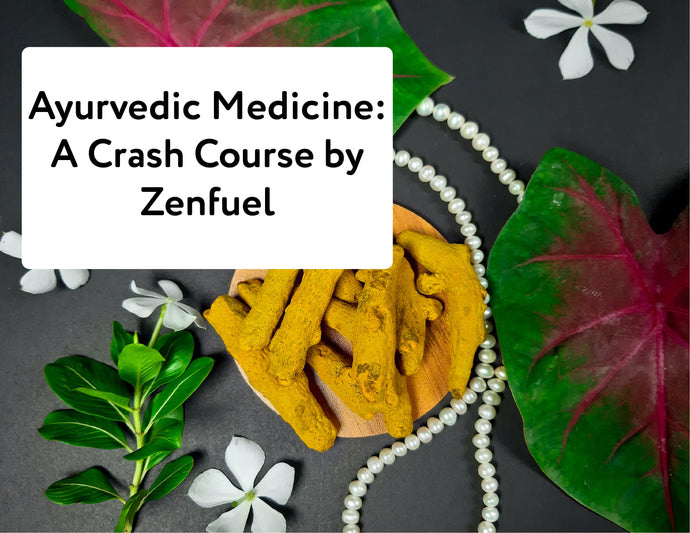 Ayurvedic Medicine: A Crash Course by Zenfuel