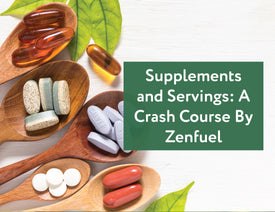 Supplements and Servings: A Crash Course By Zenfuel