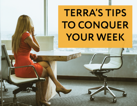 Terra's Tips to Conquer Your Week