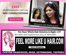 Load image into Gallery viewer, Get FREE Personal Virtual Wig Consultation Experts show u Natural-Looking Wigs & Hair Replacement Solutions on hand
