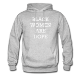 Black Women Are Dope Hoodie - heather gray