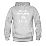 Black Women Are Dope Hoodie - ash