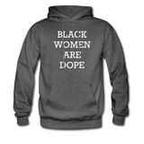 Black Women Are Dope Hoodie - charcoal gray